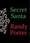 Secret Santa - Randy X. Porter