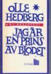 Jag är en prins av blodet - Olle Hedberg