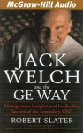 Jack Welch and the GE Way: Management Insights and Leadership Secrets of the Legendary CEO (Audiocd) - Robert Slater, Michael Prichard