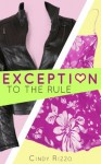 Exception to the Rule - Cindy Rizzo