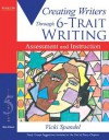 Creating Writers Through 6-Trait Writing Assessment and Instruction (5th Edition) - Vicki Spandel
