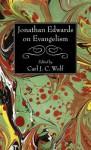 Jonathan Edwards on Evangelism - Jonathan Edwards