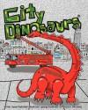 City Dinosaurs - Susie Fasbinder, George Fasbinder, Bill Jones