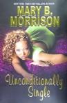 Unconditionally Single - Mary B. Morrison