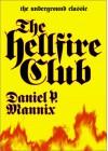 The Hell Fire Club - Daniel P. Mannix