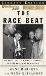 The Race Beat: The Press, The Civil Rights Struggle, And The Awakening Of A Nation (Audio) - Gene Roberts, Hank Klibanoff, Richard Allen