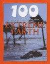 100 Things You Should Know about Extreme Earth - Anna Claybourne
