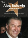 The Alec Baldwin Handbook - Everything You Need to Know about Alec Baldwin - Emily Smith