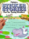 Sticker Stories: Fun for Young Readers - Highlights for Children
