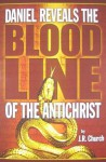Daniel Reveals the Blood Line of the Antichrist - J. R. Church
