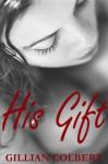 His Gift - Gillian Colbert