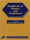 Handbook of Flavors and Fragrances - Michael Ash, Irene Ash