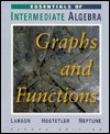 Essentials of Intermediate Algebra Graphs and Functions Chapters One Through Seven: Second Edition - Ron Larson, Robert P. Hostetler, Carolyn F. Neptune