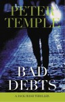 Bad Debts: A Jack Irish Thriller - Peter Temple