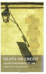 Death On Credit (Oneworld Classics) - Louis-Ferdinand Céline, Ralph Manheim