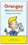 Orangey the Goldfish: Orangey Goes to School (Book 4) - Eddie Bee