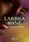 Amore eterno (Demonica, #3.5) - Larissa Ione, Laura Scipioni