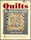 Quilts: An American Legacy - Mimi Dietrich