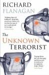 The Unknown Terrorist - Richard Flanagan