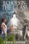 Echoes in the Glass - A Lighthouse Novel - Cheri Lasota