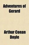 Adventures Of Gerard - Arthur Conan Doyle