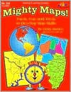 Mighty Maps!: Facts, Fun & Trivia to Develop Map Skills - Judy Mitchell, Chris Nye