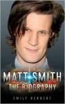 Matt Smith: The Biography - Emily Herbert