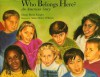 Who Belongs Here?: An American Story - Margy Burns Knight, Anne Sibley O'Brien