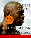 I Can't Accept Not Trying: Michael Jordan on the Pursuit of Excellence - Michael Jordan, Mark Vancil