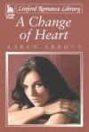 A Change of Heart - Karen Abbott