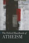 The Oxford Handbook of Atheism - Stephen Bullivant, Michael Ruse