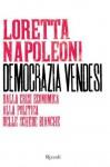Democrazia vendesi: Dalla crisi economica alla politica delle schede bianche (Saggi) (Italian Edition) - Loretta Napoleoni
