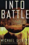 Into Battle - Michael Gilbert