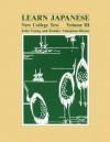 Learn Japanese: New College Text. Volume III (English and Japanese Edition) - John Young, Kimiko Nakajima-Okano