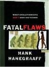 Fatal Flaws - Hank Hanegraaff, Phillip E. Johnson