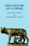 The Nature of a Crime - Joseph Conrad, Ford Madox Ford