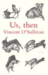 Us, Then - Vincent O'Sullivan