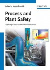 Process and Plant Safety: Applying Computational Fluid Dynamics - Jürgen Schmidt