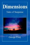Dimensions: Tales of Suspense - George Ebey