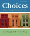 Choices: A Basic Writing Guide with Readings - Kate Mangelsdorf, Evelyn Posey