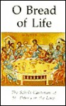 O Bread of Life: Hymns, Chant, and Anthems for Use at the Holy Eucharist (Schola Cantorum of St. Peter the Apostle) - J. Michael Thompson, Schola Cantorum of St. Peter's Church