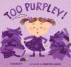 Too Purpley! - Jean Reidy, Genevieve Leloup, Geneviève Leloup