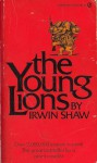 The Young Lions - Irwin Shaw
