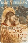 The Lost Gospel of Judas Iscariot: A New Look at Betrayer & Betrayed - Bart D. Ehrman
