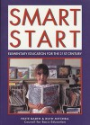 Smart Start: Elementary Education for the 21st Century - Patte Barth, Ruth Mitchell