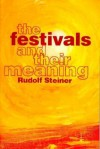 The Festivals and Their Meaning: What Do the Festivals Mean to Us Today? - Rudolf Steiner, Matthew Barton