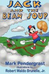 Jack and the Bean Soup - Mark Pendergrast, Robert Waldo Brunelle Jr.
