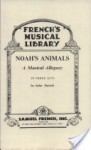 Noah's Animals: A Musical Allegory in Three Acts - John Patrick