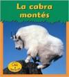 LA Cabra Montes / Mountain Goat (Heinemann Lee Y Aprende/Heinemann Read and Learn (Spanish)) - Patricia Whitehouse
