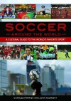 Soccer Around the World: A Cultural Guide to the World's Favorite Sport - Charles Parrish, John Nauright